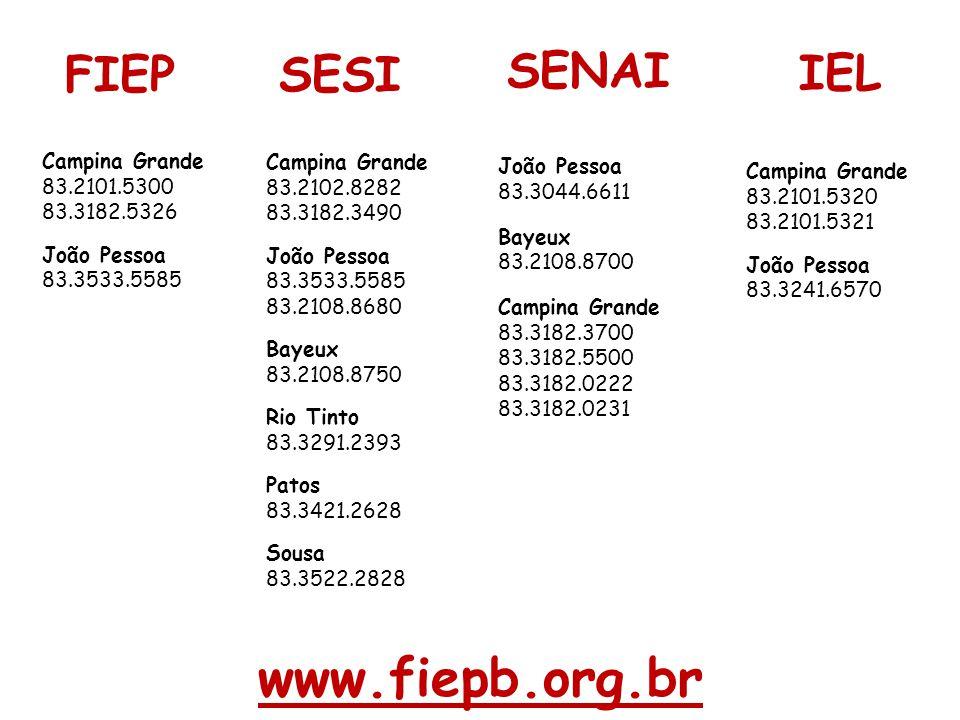 www.fiepb.org.br FIEP SESI SENAI IEL Campina Grande 83.2101.5300