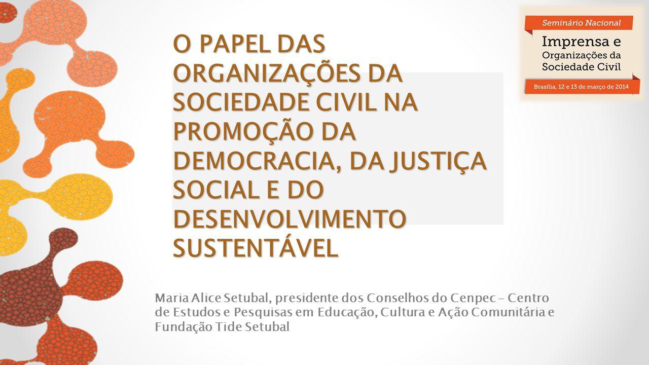 O PAPEL DAS ORGANIZAÇÕES DA SOCIEDADE CIVIL NA PROMOÇÃO DA DEMOCRACIA, DA JUSTIÇA SOCIAL E DO DESENVOLVIMENTO SUSTENTÁVEL