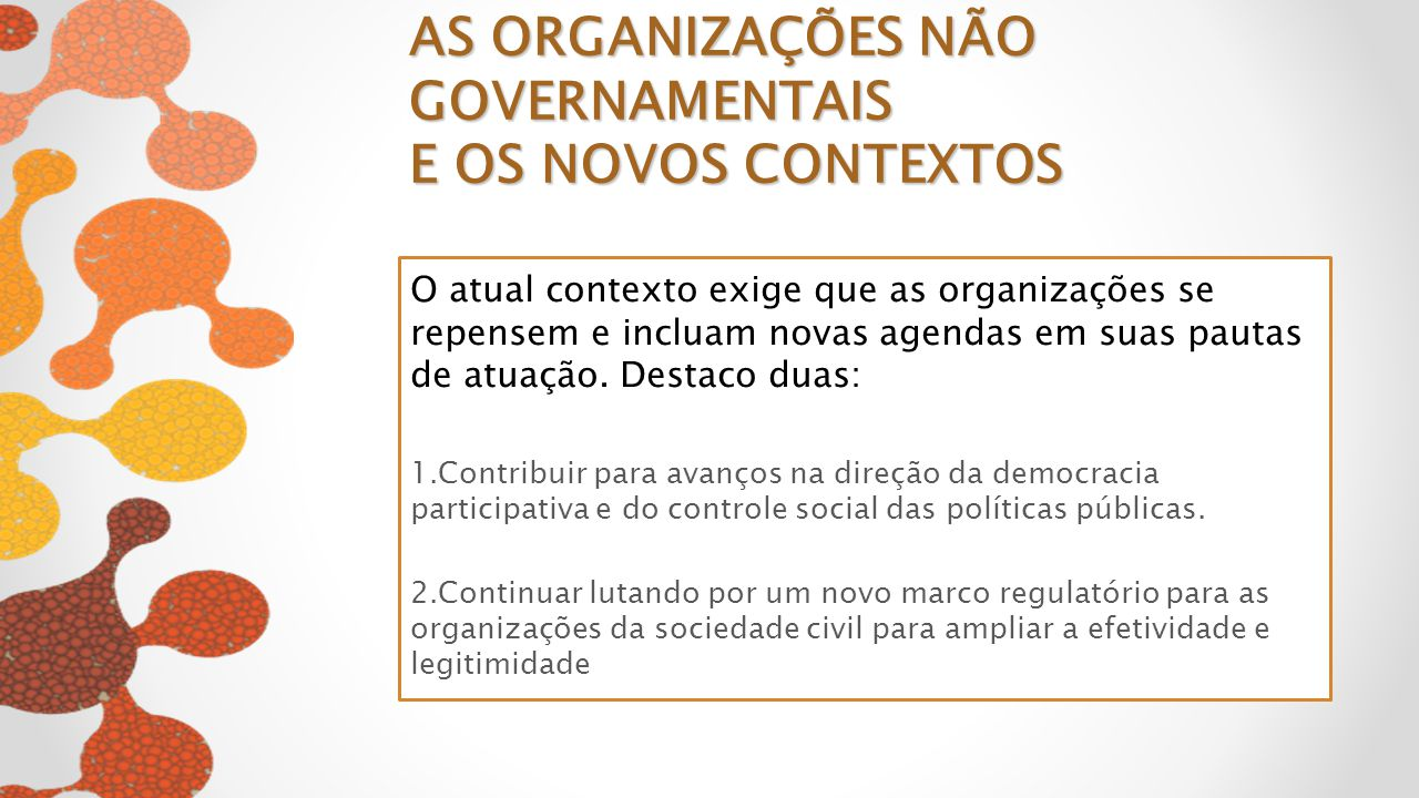 AS ORGANIZAÇÕES NÃO GOVERNAMENTAIS E OS NOVOS CONTEXTOS
