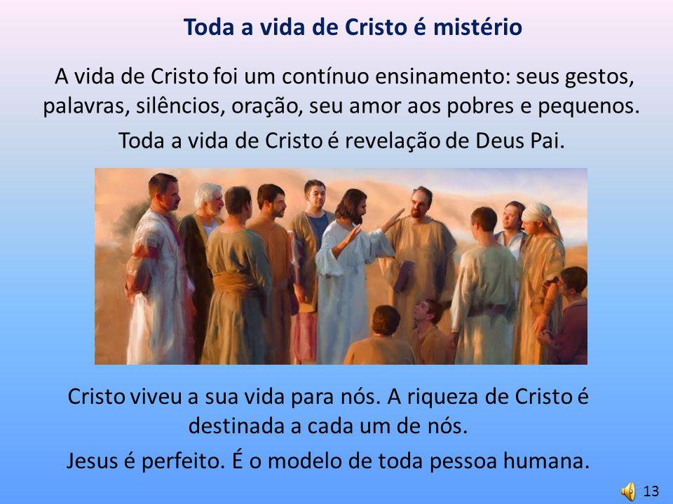 Toda a vida de Cristo é mistério