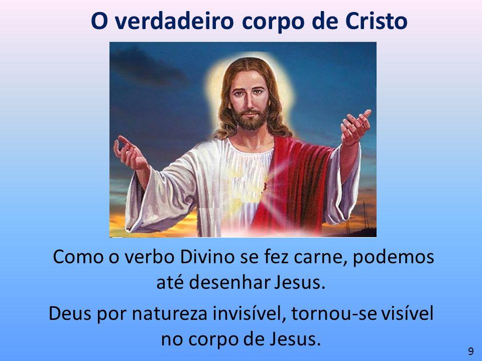 O verdadeiro corpo de Cristo