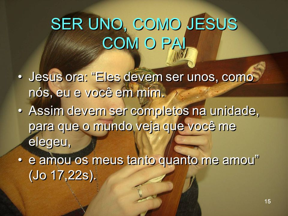 SER UNO, COMO JESUS COM O PAI