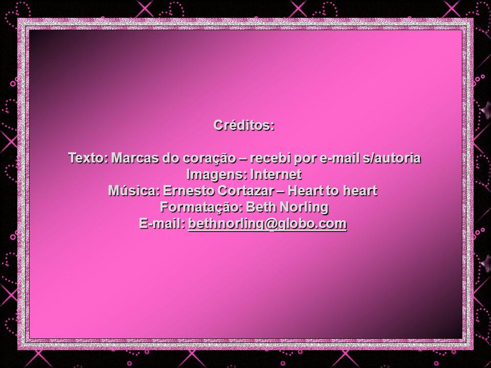 Texto: Marcas do coração – recebi por e-mail s/autoria