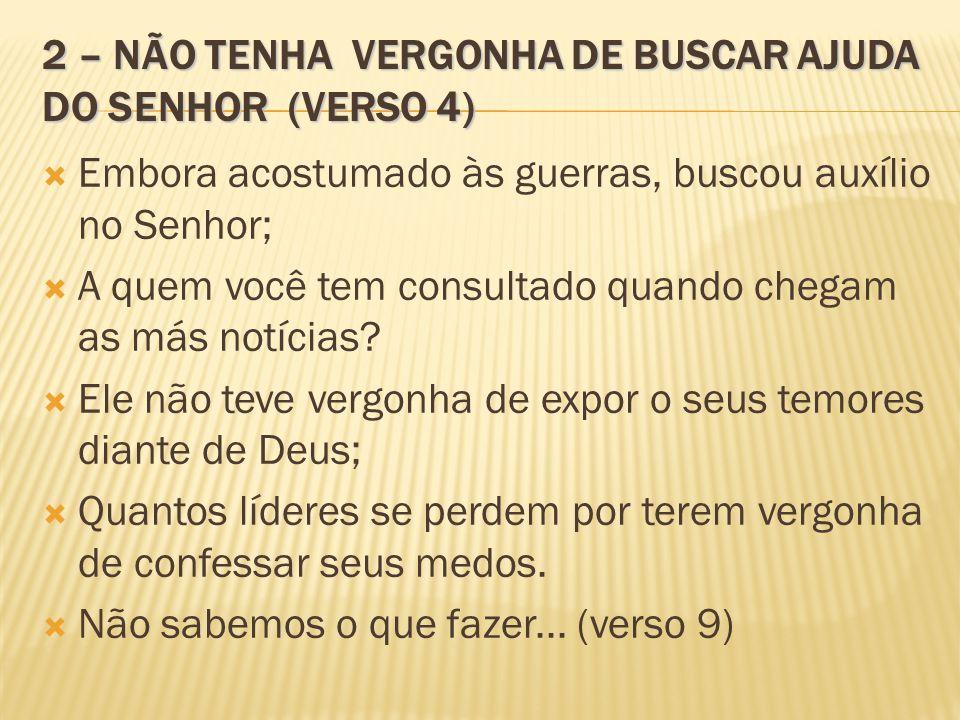 2 – NÃO TENHA VERGONHA DE BUSCAR AJUDA DO SENHOR (VERSO 4)