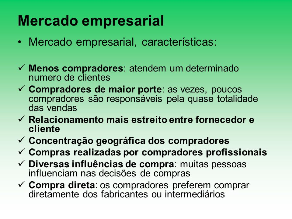 Mercado empresarial Mercado empresarial, características: