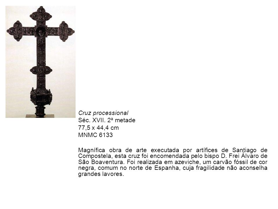 Cruz processional Séc. XVII. 2ª metade. 77,5 x 44,4 cm. MNMC 6133.