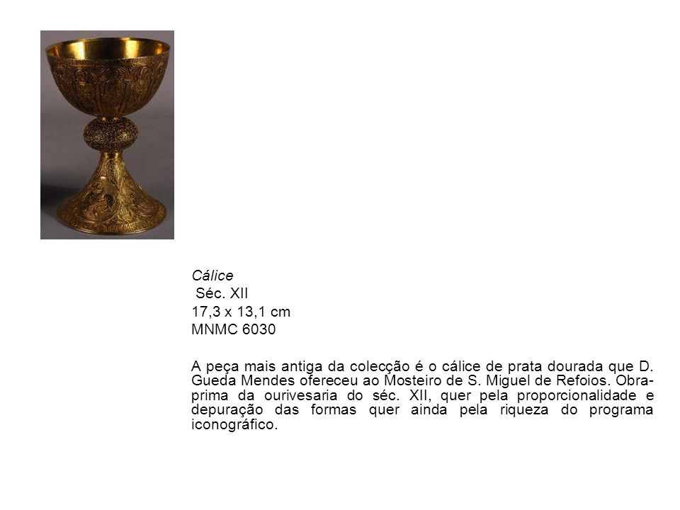 Cálice Séc. XII. 17,3 x 13,1 cm. MNMC 6030.