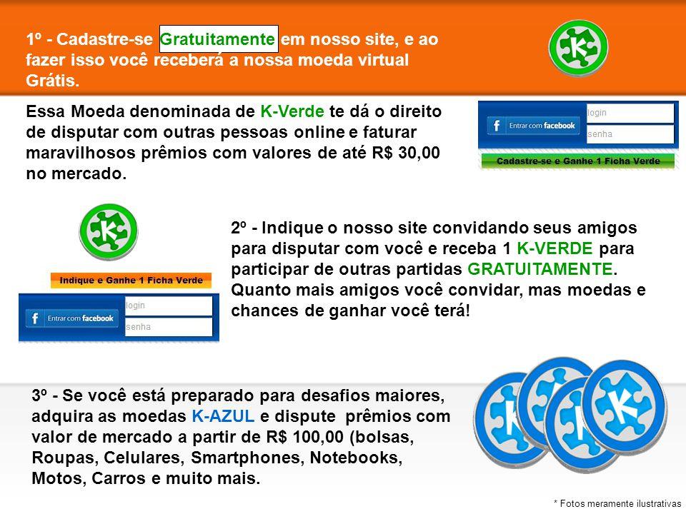 1º - Cadastre-se Gratuitamente em nosso site, e ao fazer isso você receberá a nossa moeda virtual Grátis.