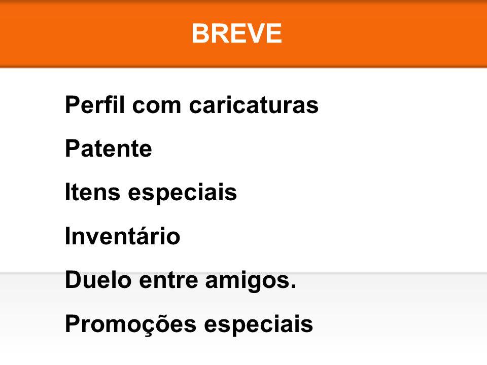 BREVE Perfil com caricaturas Patente Itens especiais Inventário