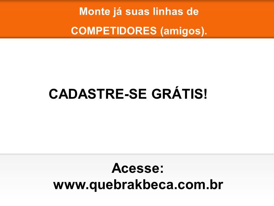 COMPETIDORES (amigos). Acesse: www.quebrakbeca.com.br