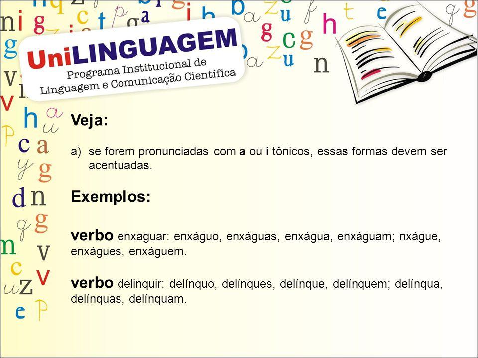 verbo enxaguar: enxáguo, enxáguas, enxágua, enxáguam; nxágue,