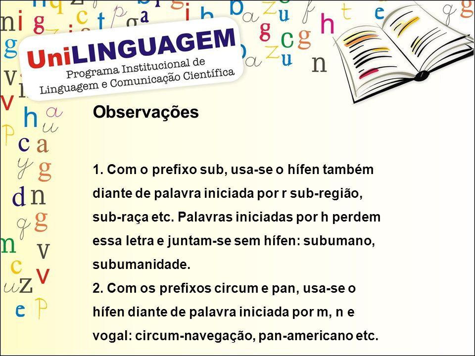Observações 1. Com o prefixo sub, usa-se o hífen também