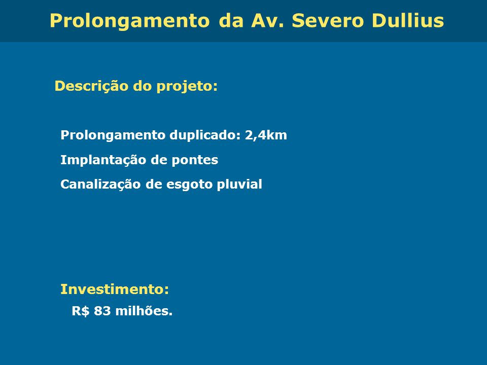 Prolongamento da Av. Severo Dullius
