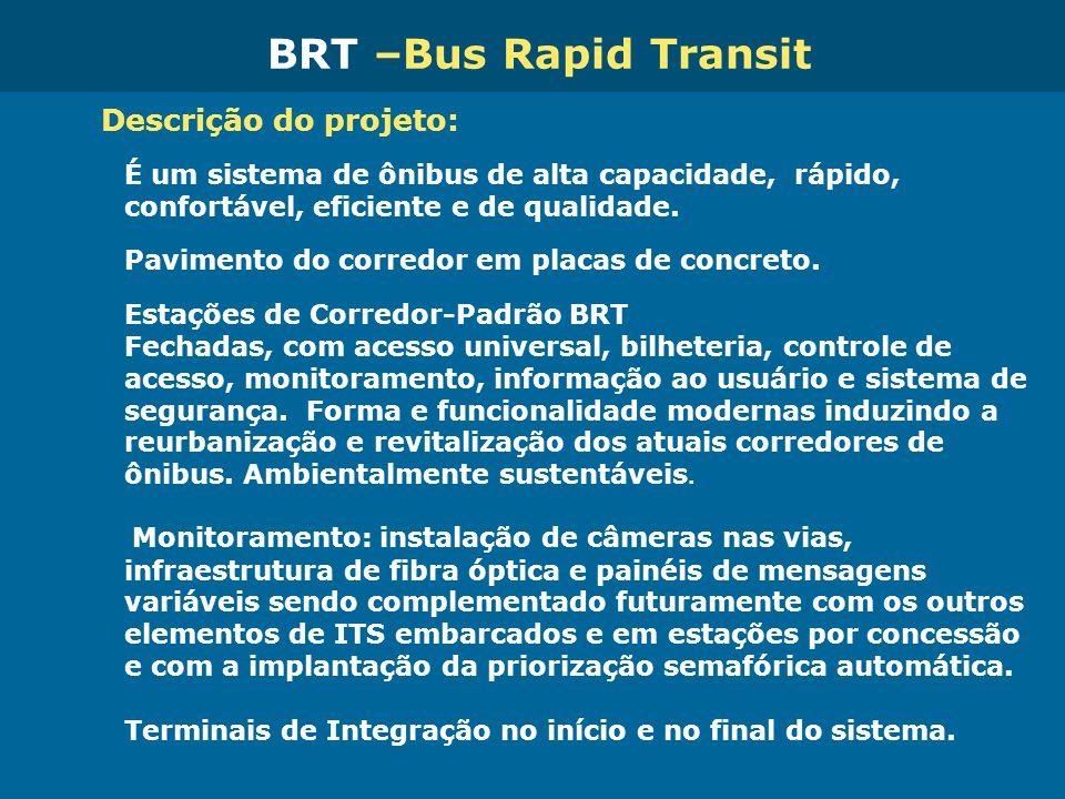 BRT –Bus Rapid Transit Descrição do projeto: