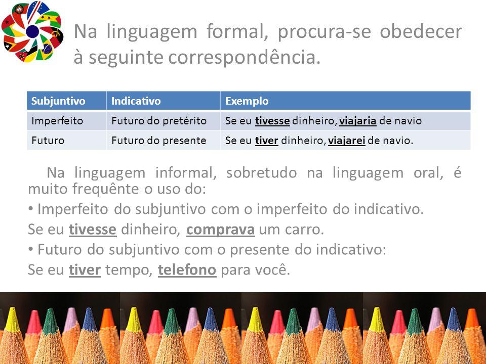 Na linguagem formal, procura-se obedecer à seguinte correspondência.
