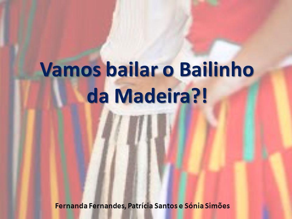 Vamos bailar o Bailinho da Madeira !