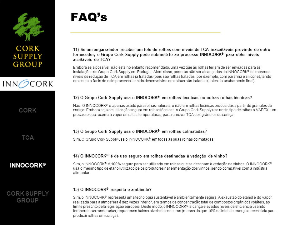 FAQ's CORK TCA INNOCORK® CORK SUPPLY GROUP