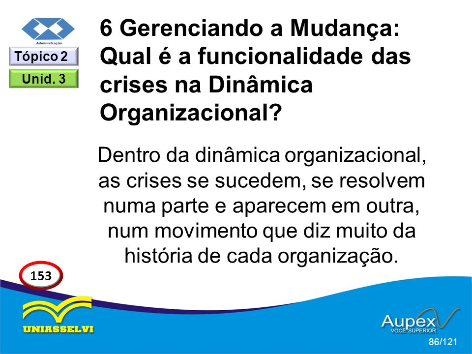 6 Gerenciando a Mudança: Qual é a funcionalidade das crises na Dinâmica Organizacional