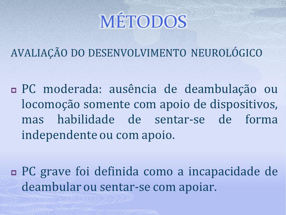 MÉTODOS AVALIAÇÃO DO DESENVOLVIMENTO NEUROLÓGICO.