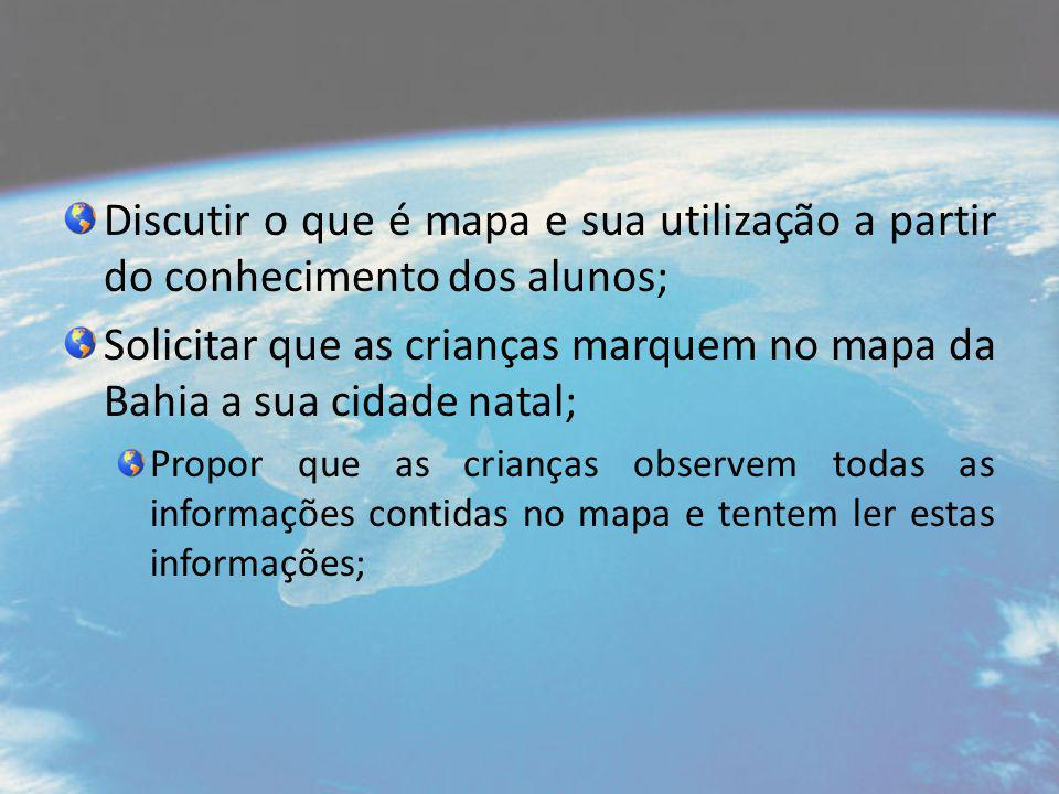 Solicitar que as crianças marquem no mapa da Bahia a sua cidade natal;