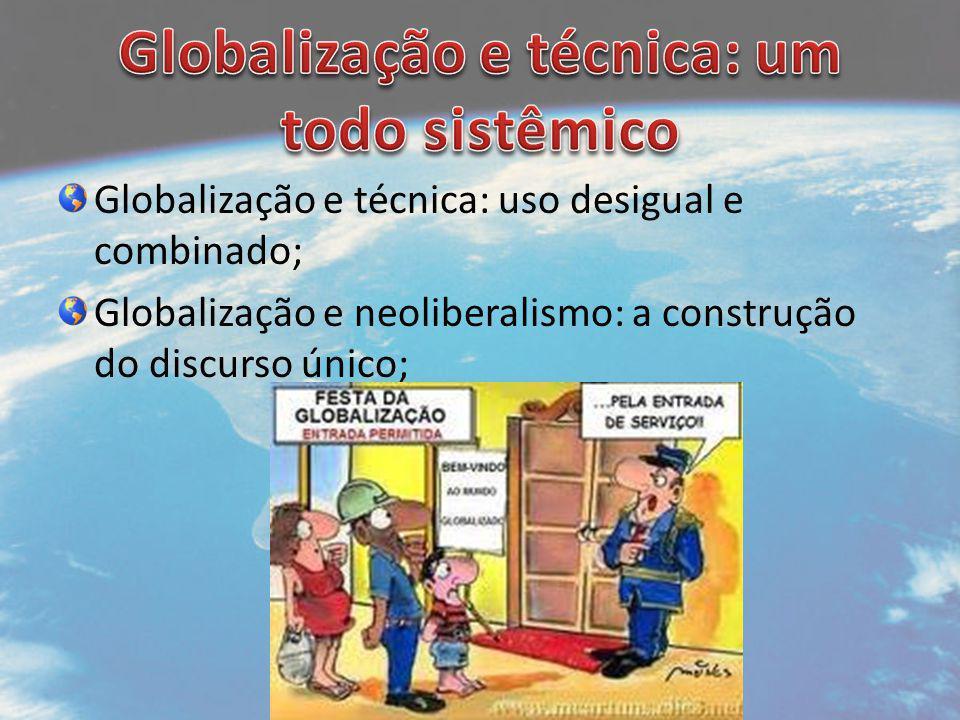 Globalização e técnica: um todo sistêmico
