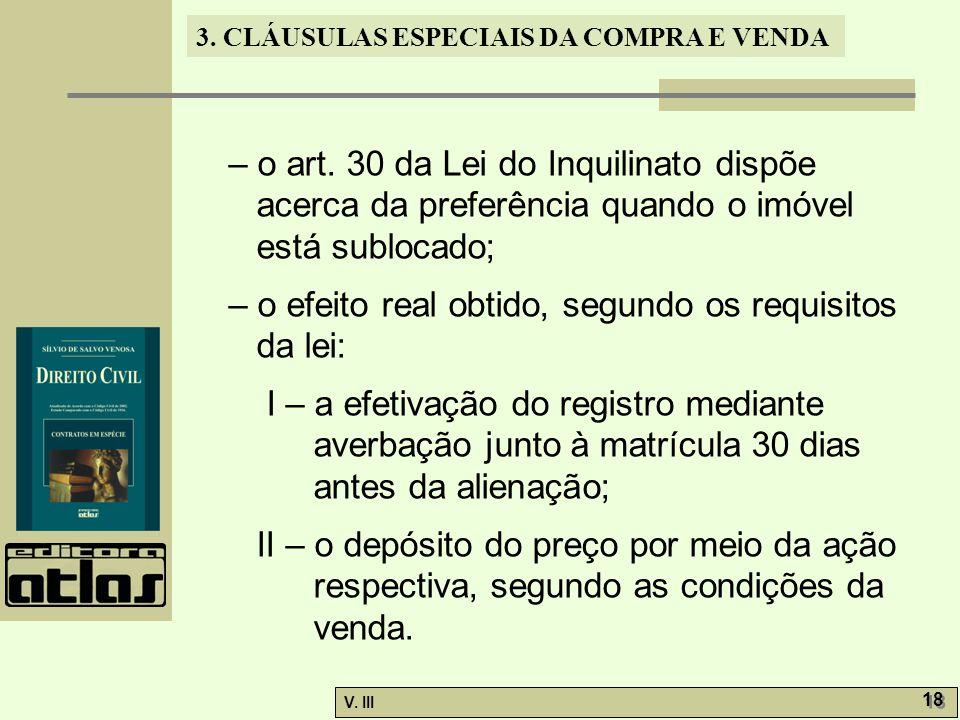 – o art. 30 da Lei do Inquilinato dispõe acerca da preferência quando o imóvel está sublocado;