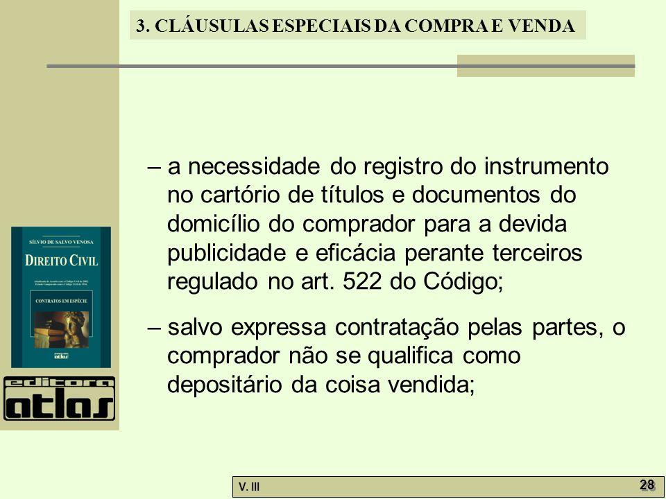 – a necessidade do registro do instrumento no cartório de títulos e documentos do domicílio do comprador para a devida publicidade e eficácia perante terceiros regulado no art. 522 do Código;