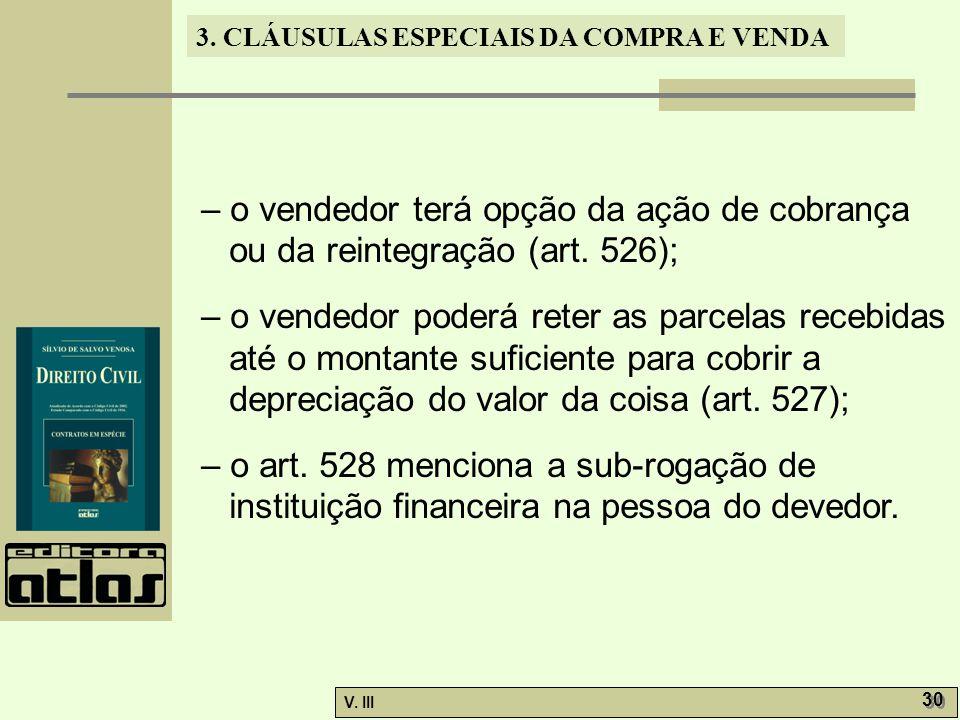 – o vendedor terá opção da ação de cobrança ou da reintegração (art