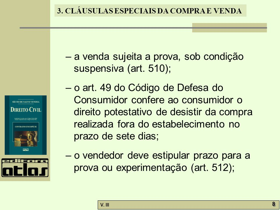 – a venda sujeita a prova, sob condição suspensiva (art. 510);