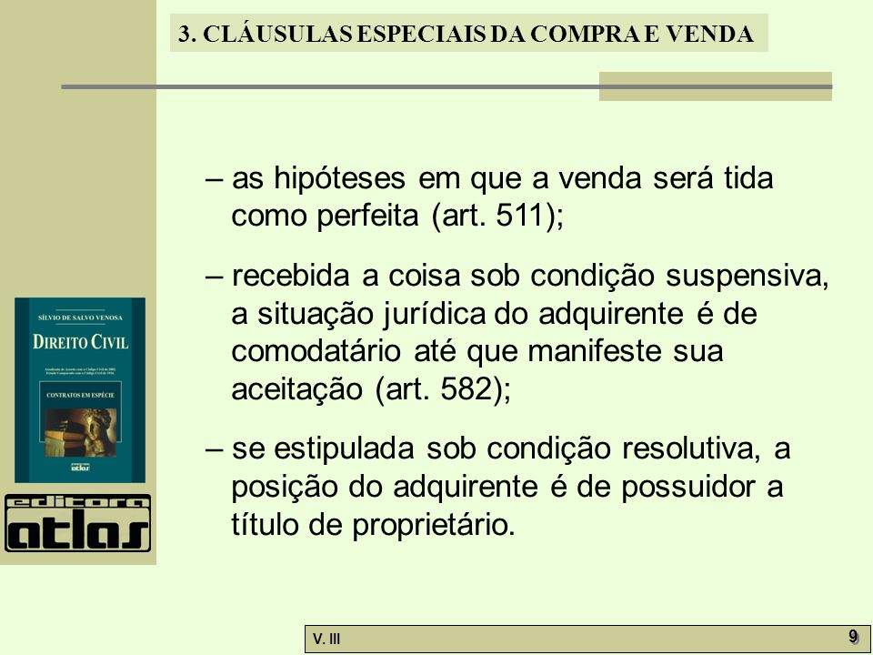 – as hipóteses em que a venda será tida como perfeita (art. 511);