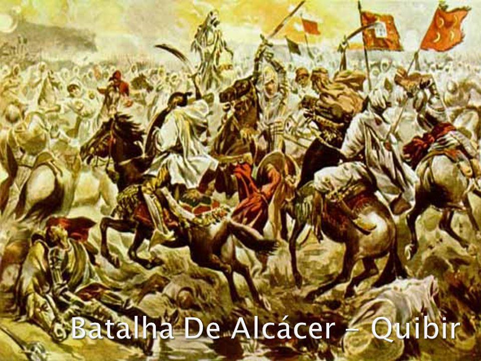 Batalha De Alcácer - Quibir