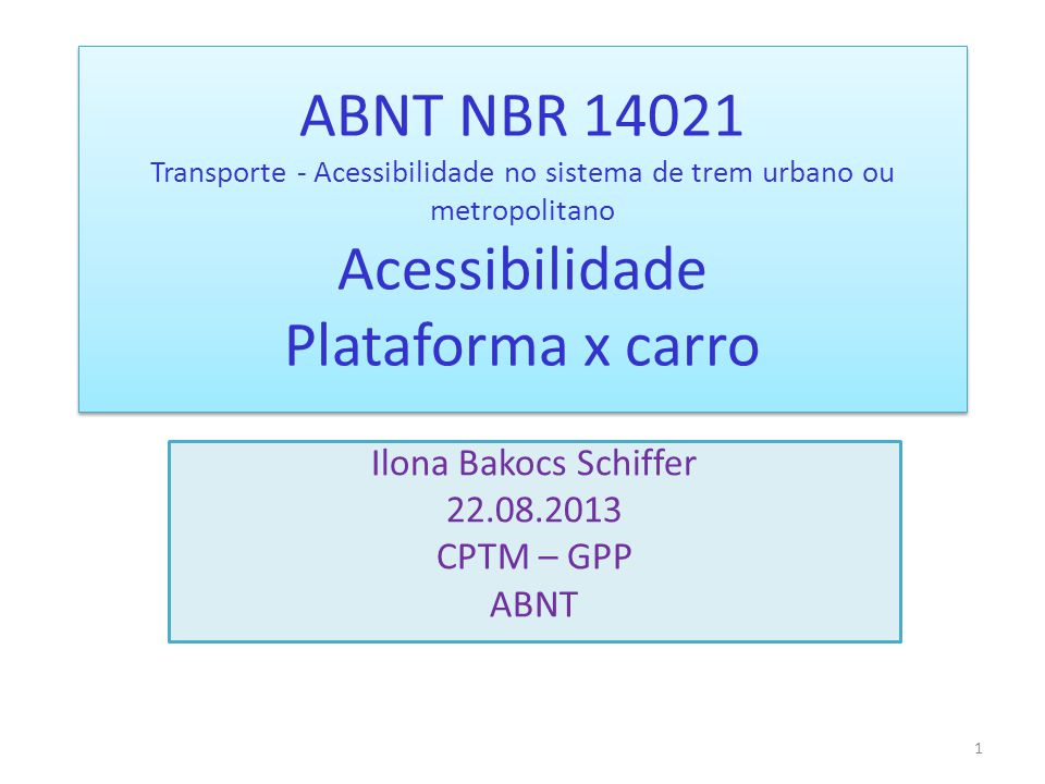 Ilona Bakocs Schiffer 22.08.2013 CPTM – GPP ABNT