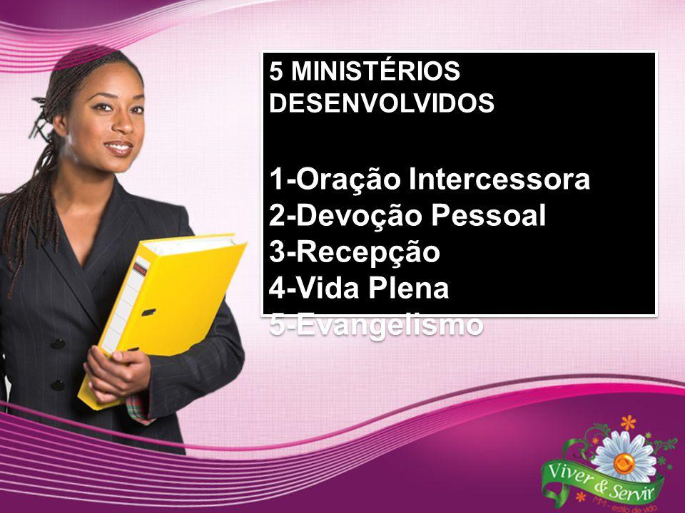 1-Oração Intercessora 2-Devoção Pessoal 3-Recepção 4-Vida Plena