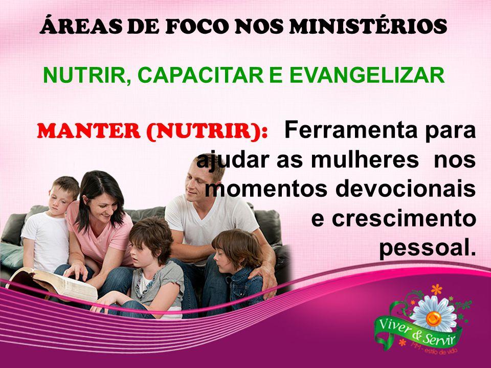 NUTRIR, CAPACITAR E EVANGELIZAR