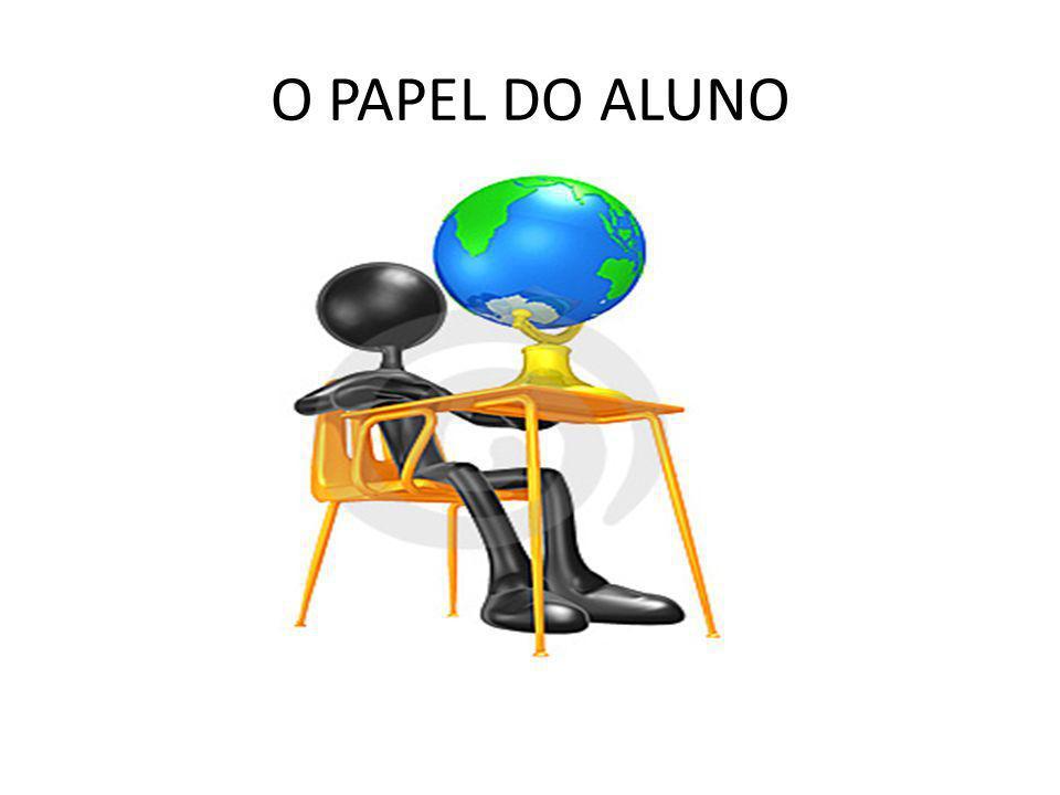 O PAPEL DO ALUNO