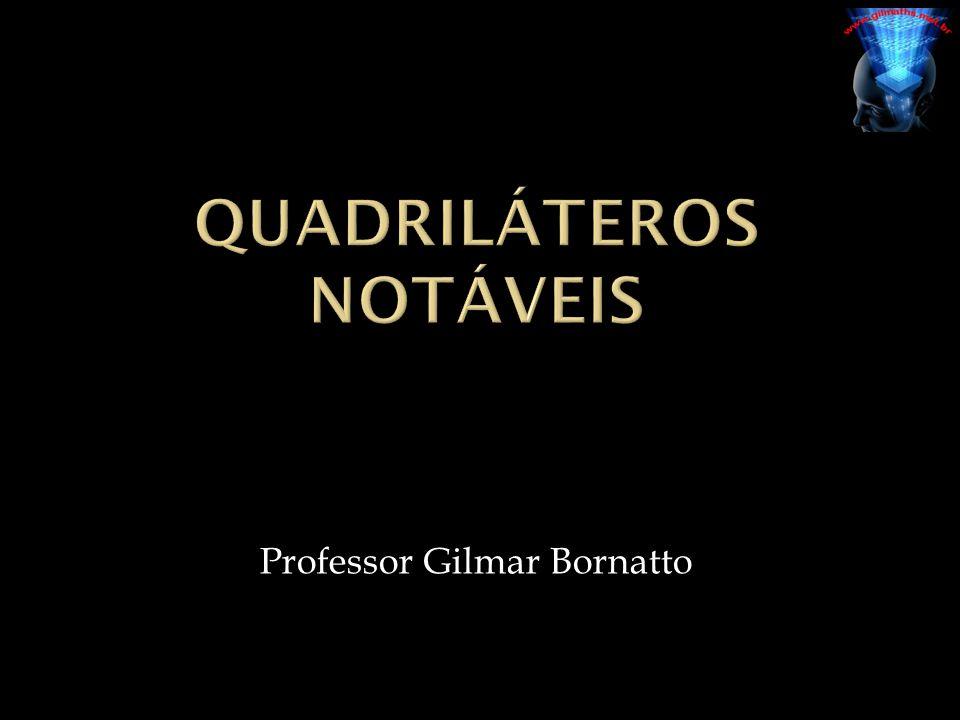 QUADRILÁTEROS NOTÁVEIS