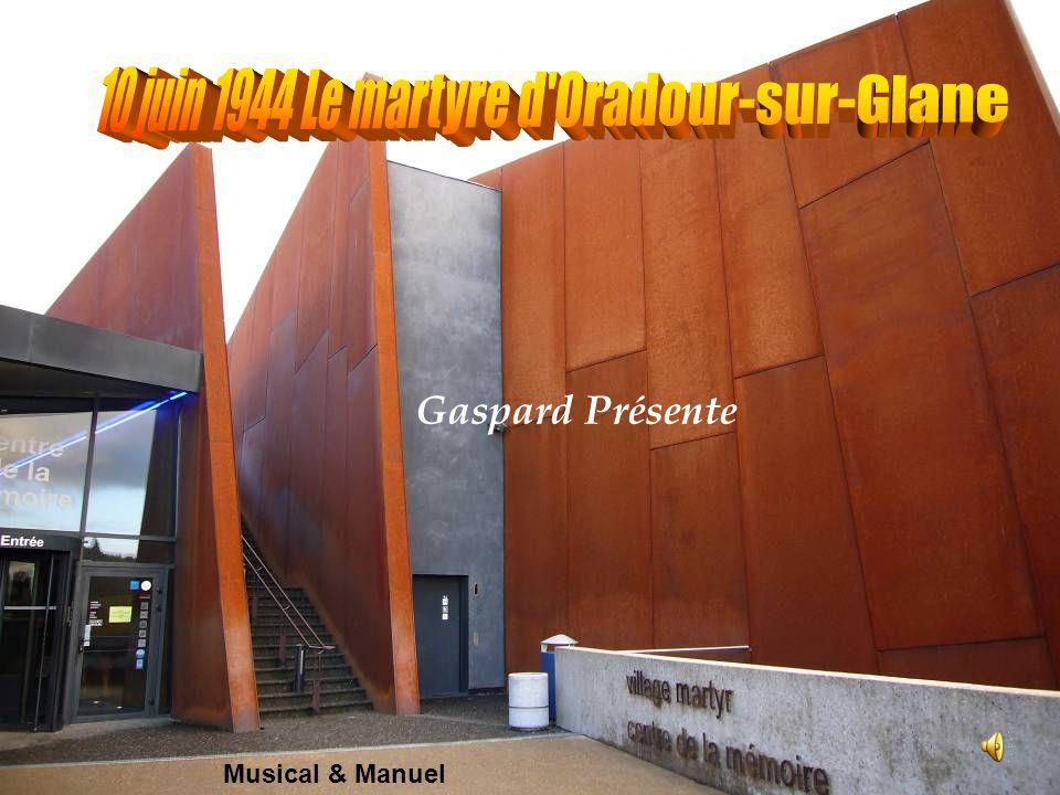 10 juin 1944 Le martyre d Oradour-sur-Glane