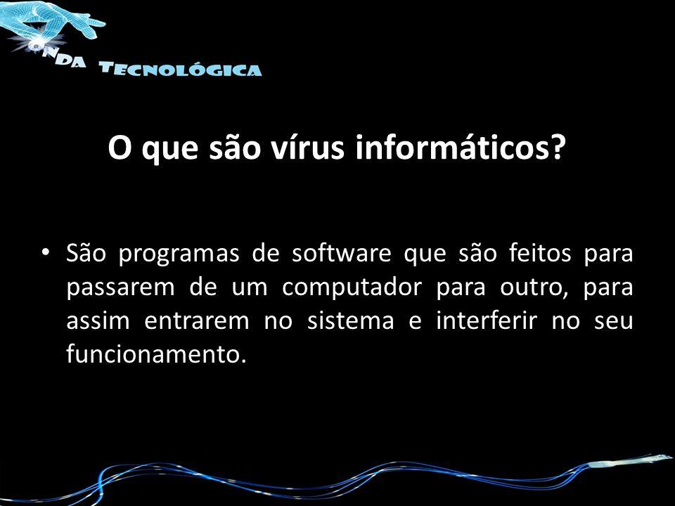 O que são vírus informáticos