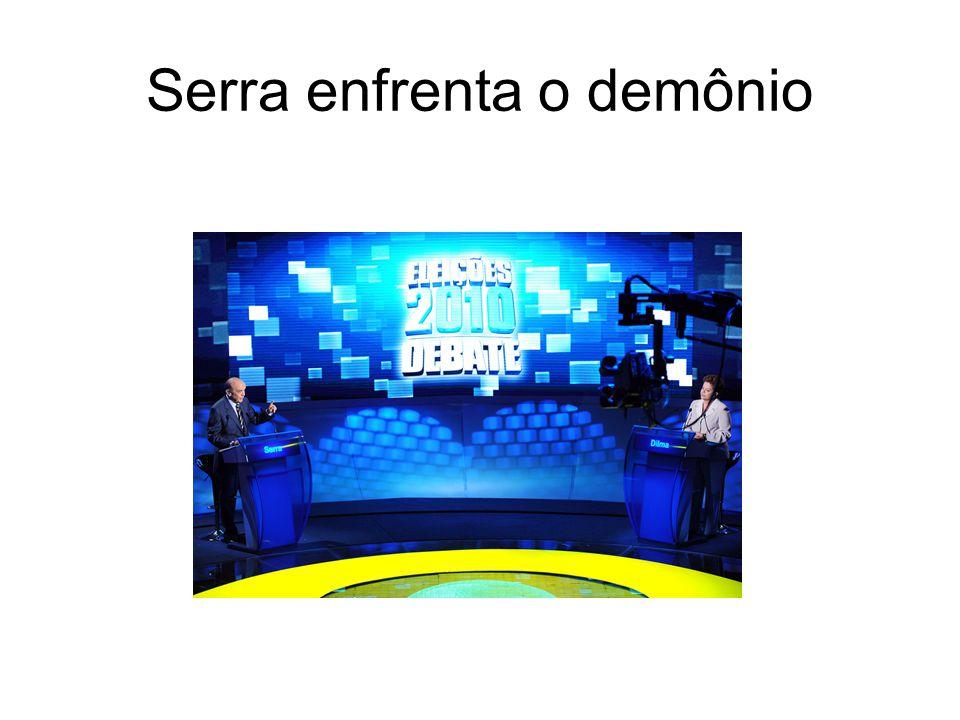Serra enfrenta o demônio