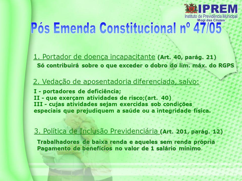 Pós Emenda Constitucional nº 47/05