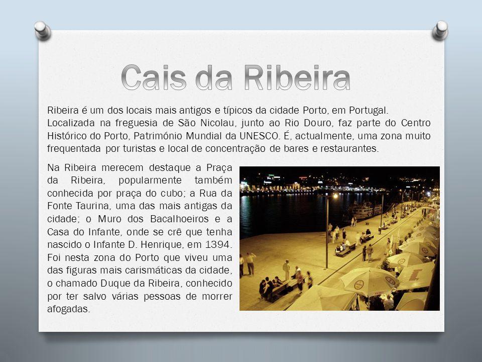 Cais da Ribeira Ribeira é um dos locais mais antigos e típicos da cidade Porto, em Portugal.