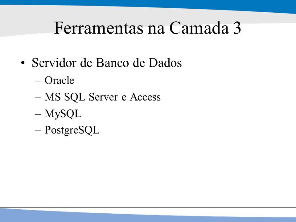 Ferramentas na Camada 3 Servidor de Banco de Dados Oracle