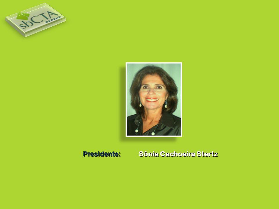 Presidente: Sônia Cachoeira Stertz