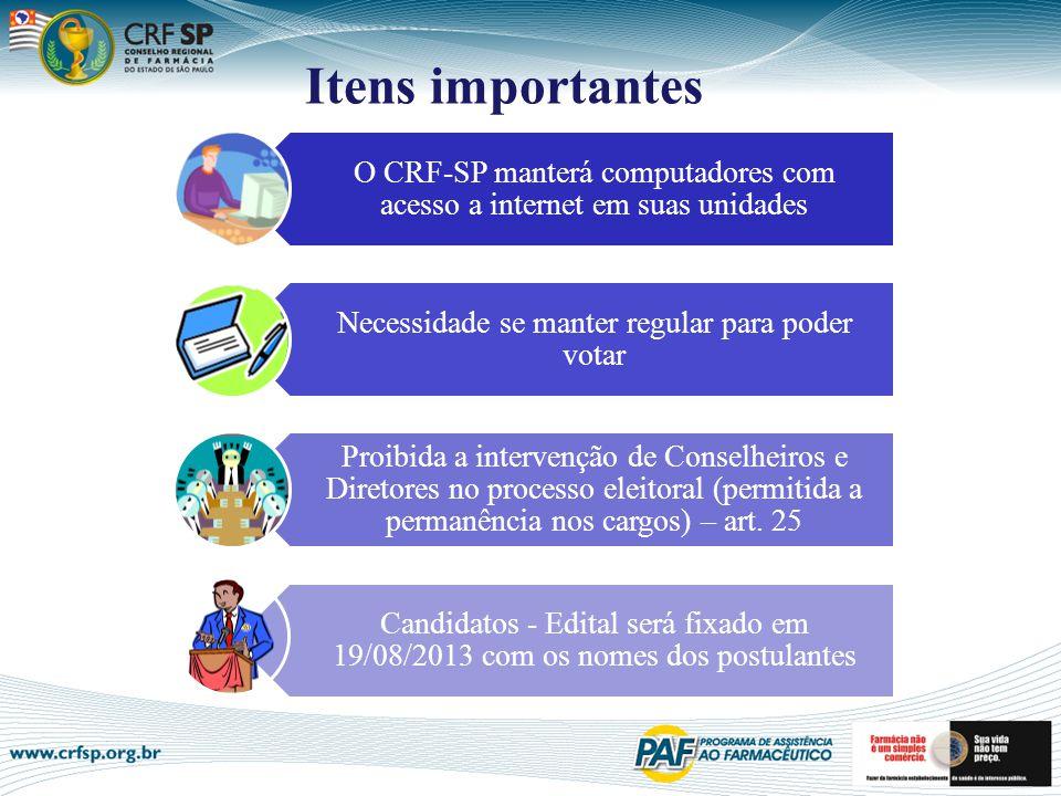 Itens importantes O CRF-SP manterá computadores com acesso a internet em suas unidades. Necessidade se manter regular para poder votar.
