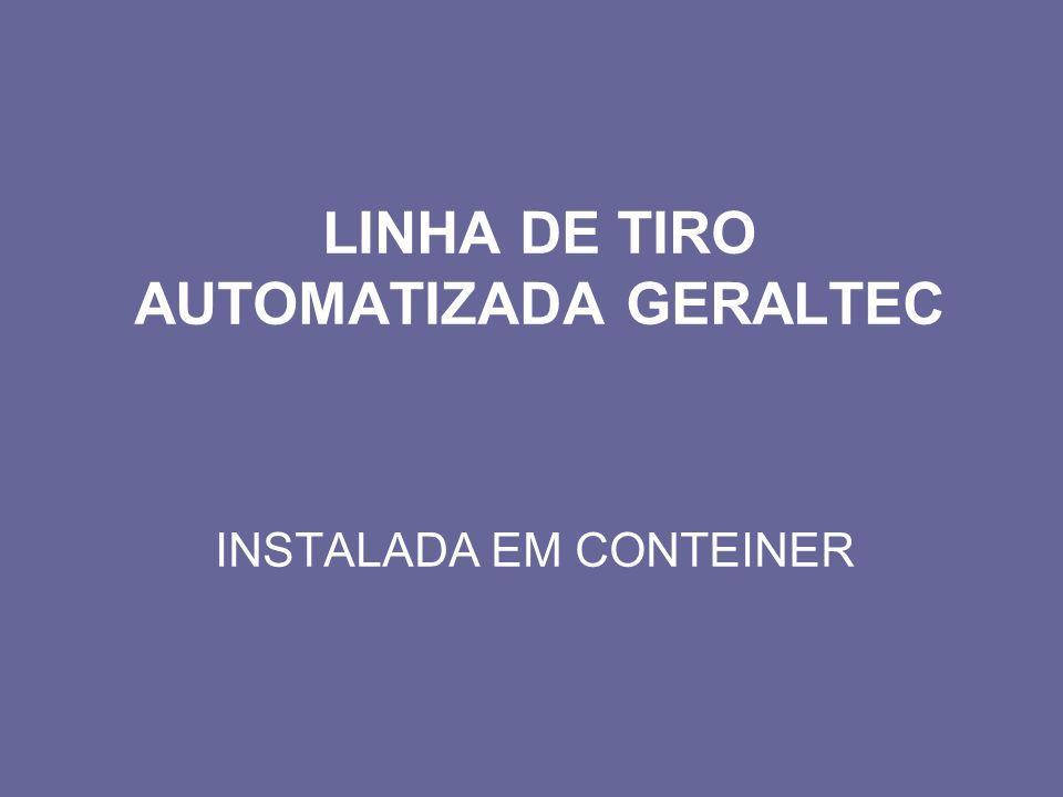 LINHA DE TIRO AUTOMATIZADA GERALTEC