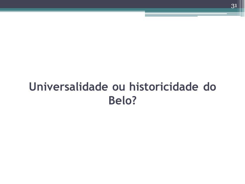 Universalidade ou historicidade do Belo