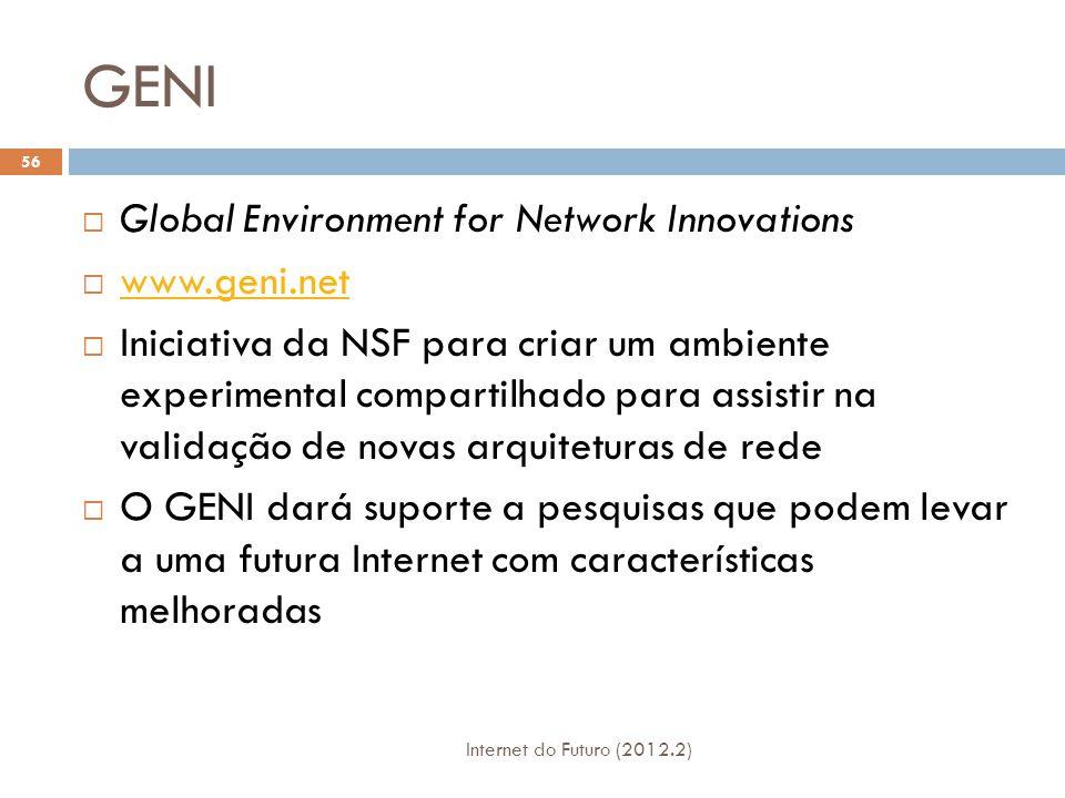 GENI Global Environment for Network Innovations www.geni.net