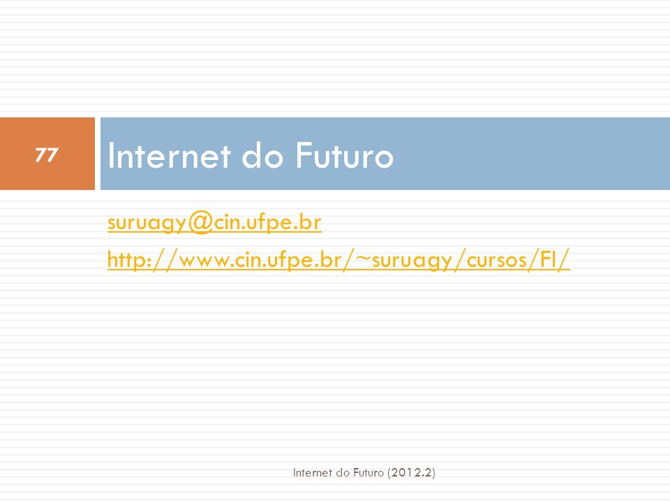 Internet do Futuro suruagy@cin.ufpe.br