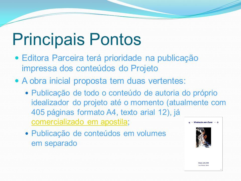 Principais Pontos Editora Parceira terá prioridade na publicação impressa dos conteúdos do Projeto.