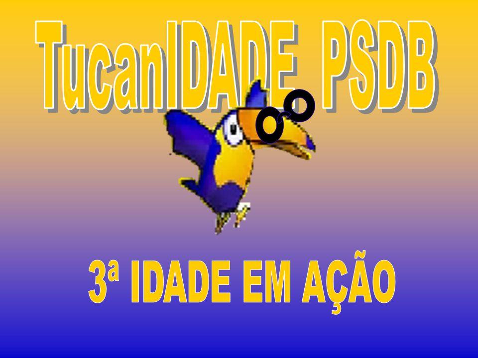 TucanIDADE PSDB 3ª IDADE EM AÇÃO